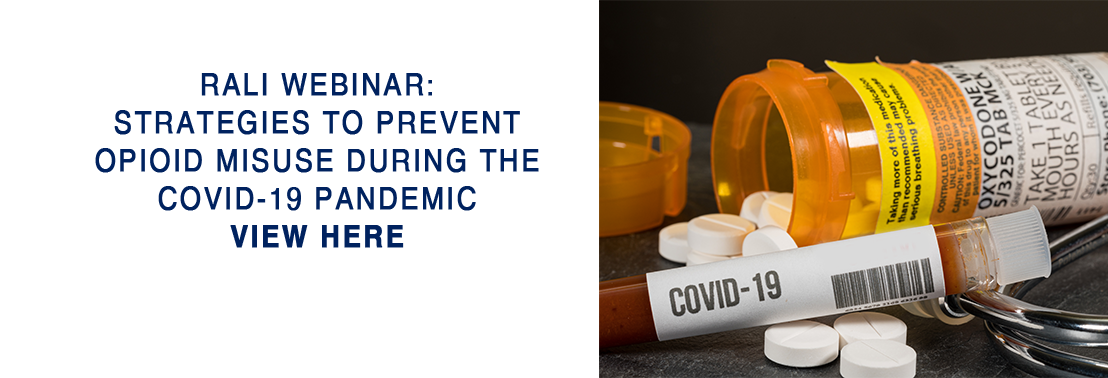 RALI Webinar: Strategies to Prevent Opioid Misuse During the COVID-19 Pandemic- June 23, 2020